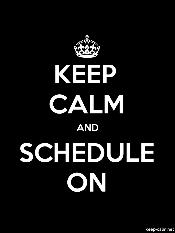 KEEP CALM AND SCHEDULE ON - white/black - Default (600x800)