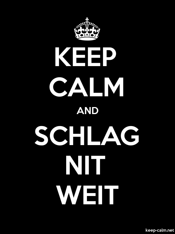 KEEP CALM AND SCHLAG NIT WEIT - white/black - Default (600x800)