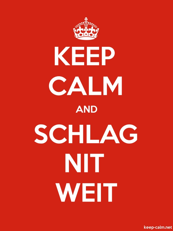 KEEP CALM AND SCHLAG NIT WEIT - white/red - Default (600x800)