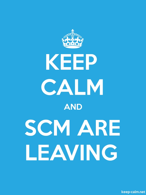 KEEP CALM AND SCM ARE LEAVING - white/blue - Default (600x800)