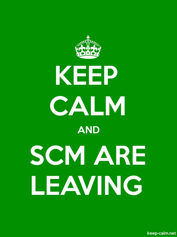 KEEP CALM AND SCM ARE LEAVING - white/green - Default (600x800)