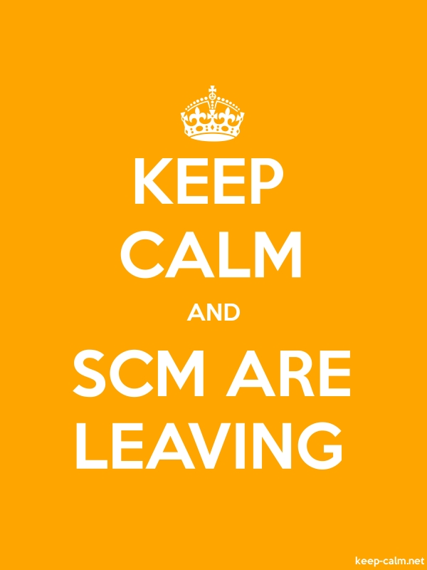 KEEP CALM AND SCM ARE LEAVING - white/orange - Default (600x800)