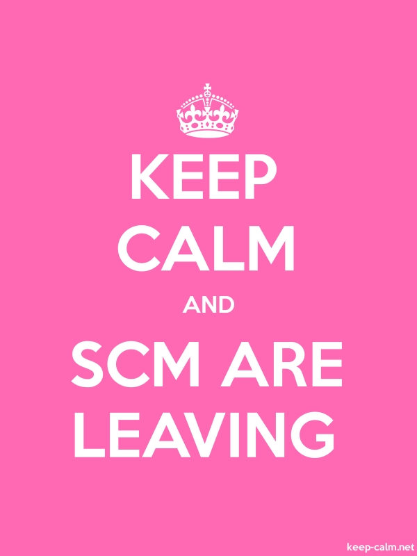 KEEP CALM AND SCM ARE LEAVING - white/pink - Default (600x800)