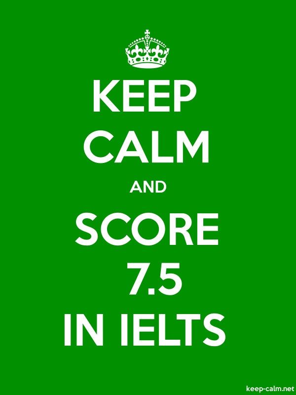 KEEP CALM AND SCORE  7.5 IN IELTS - white/green - Default (600x800)