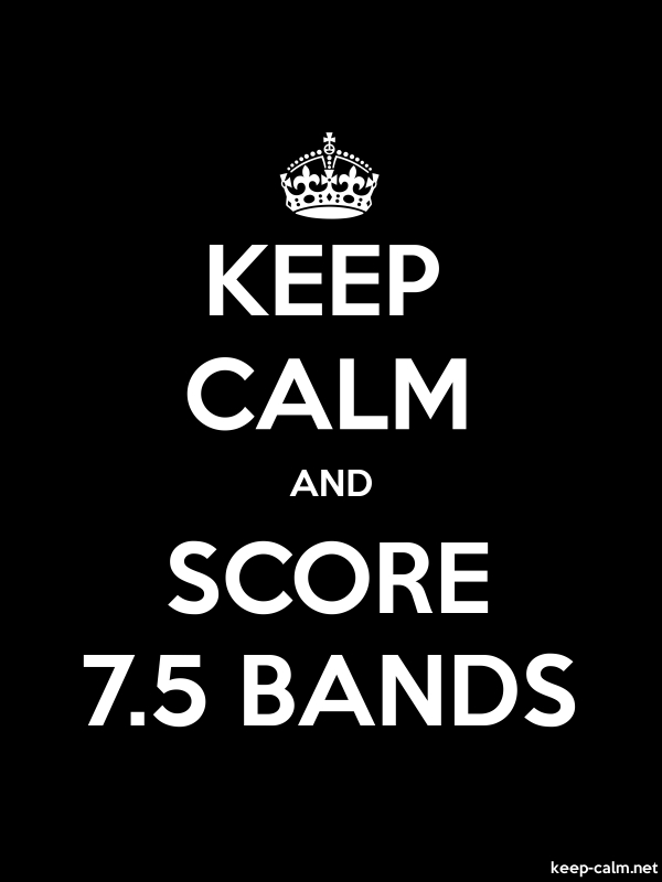KEEP CALM AND SCORE 7.5 BANDS - white/black - Default (600x800)