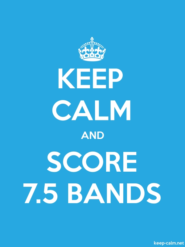 KEEP CALM AND SCORE 7.5 BANDS - white/blue - Default (600x800)