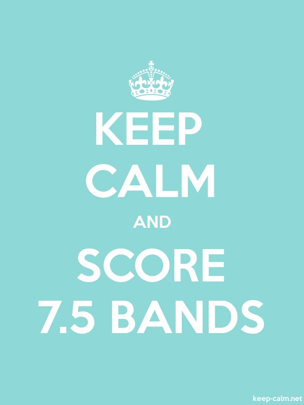 KEEP CALM AND SCORE 7.5 BANDS - white/lightblue - Default (600x800)
