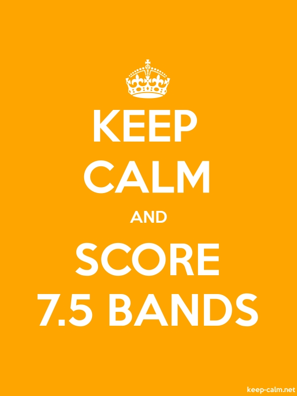 KEEP CALM AND SCORE 7.5 BANDS - white/orange - Default (600x800)