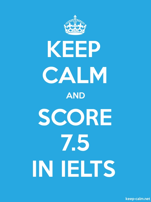 KEEP CALM AND SCORE 7.5 IN IELTS - white/blue - Default (600x800)