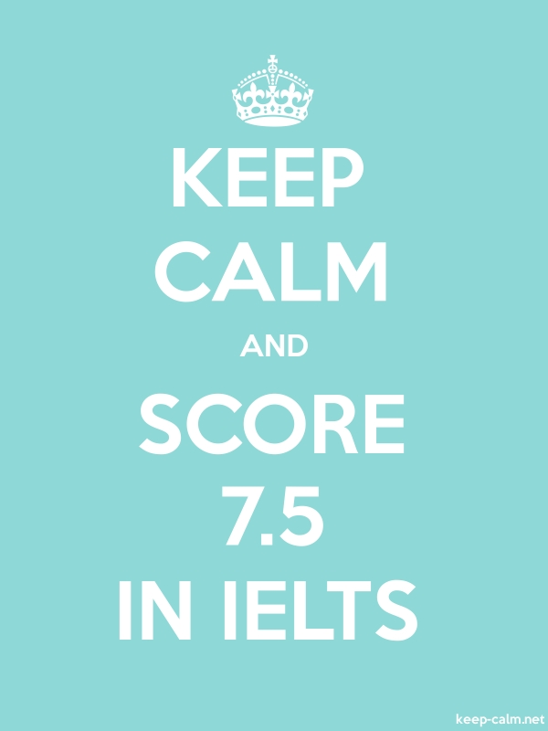 KEEP CALM AND SCORE 7.5 IN IELTS - white/lightblue - Default (600x800)
