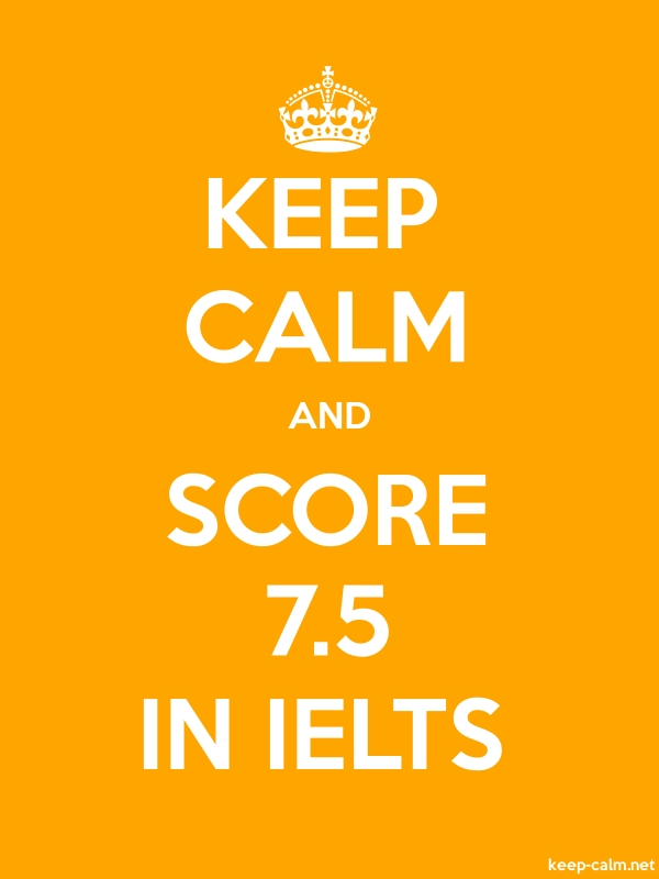 KEEP CALM AND SCORE 7.5 IN IELTS - white/orange - Default (600x800)