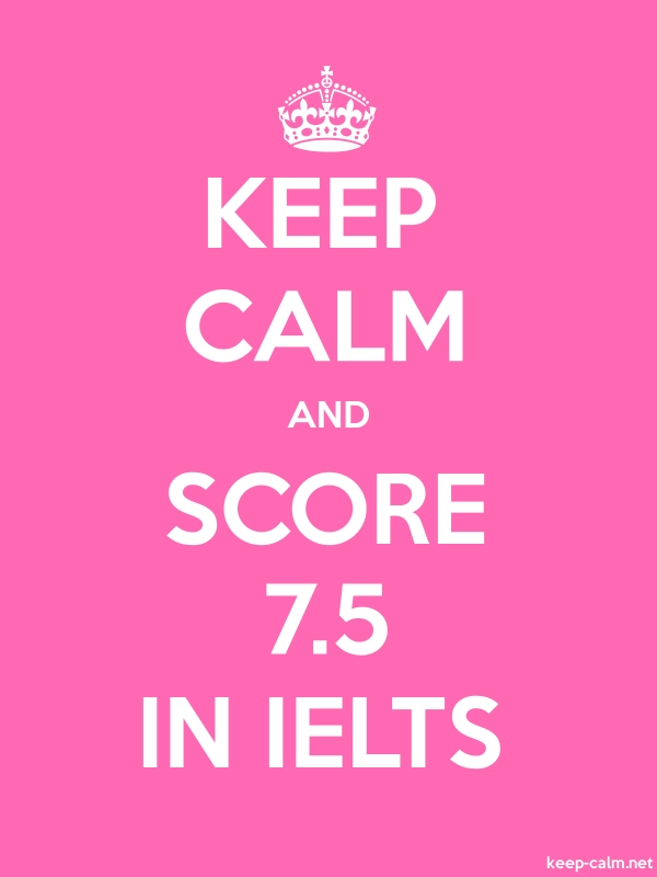 KEEP CALM AND SCORE 7.5 IN IELTS - white/pink - Default (600x800)