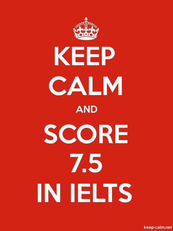 KEEP CALM AND SCORE 7.5 IN IELTS - white/red - Default (600x800)