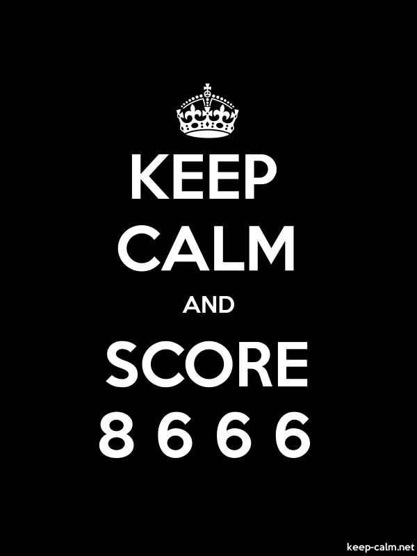 KEEP CALM AND SCORE 8 6 6 6 - white/black - Default (600x800)