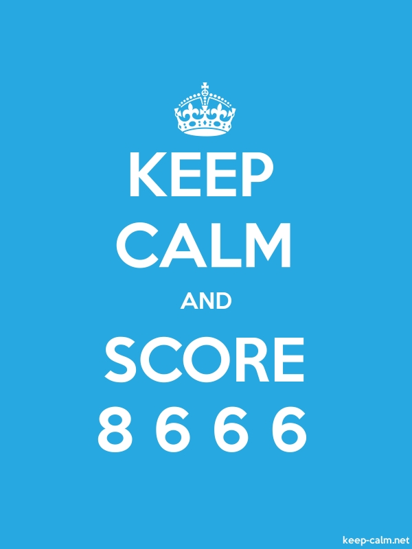 KEEP CALM AND SCORE 8 6 6 6 - white/blue - Default (600x800)