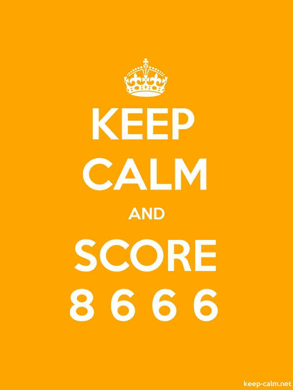 KEEP CALM AND SCORE 8 6 6 6 - white/orange - Default (600x800)