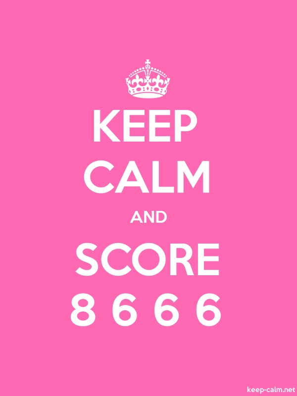 KEEP CALM AND SCORE 8 6 6 6 - white/pink - Default (600x800)