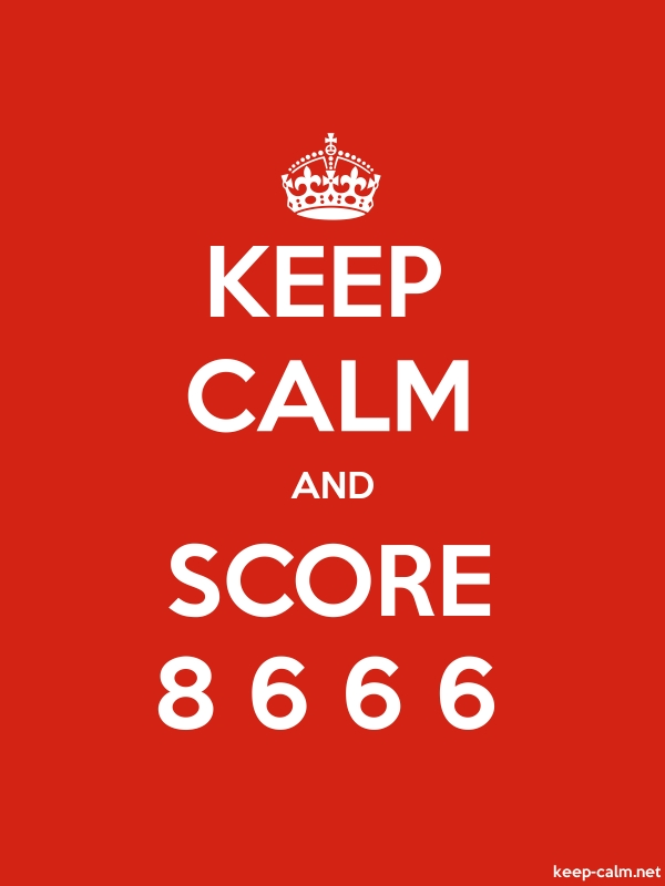 KEEP CALM AND SCORE 8 6 6 6 - white/red - Default (600x800)