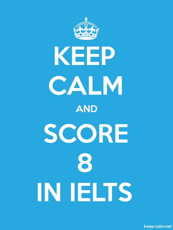 KEEP CALM AND SCORE 8 IN IELTS - white/blue - Default (600x800)