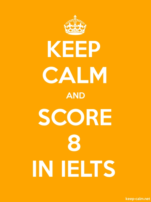 KEEP CALM AND SCORE 8 IN IELTS - white/orange - Default (600x800)