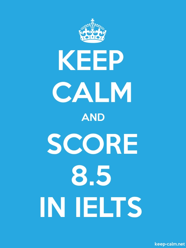 KEEP CALM AND SCORE 8.5 IN IELTS - white/blue - Default (600x800)