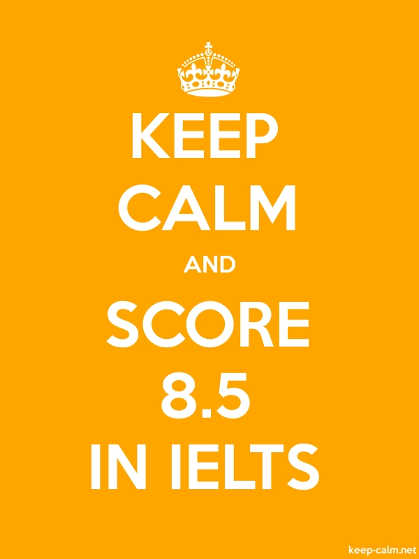 KEEP CALM AND SCORE 8.5 IN IELTS - white/orange - Default (600x800)