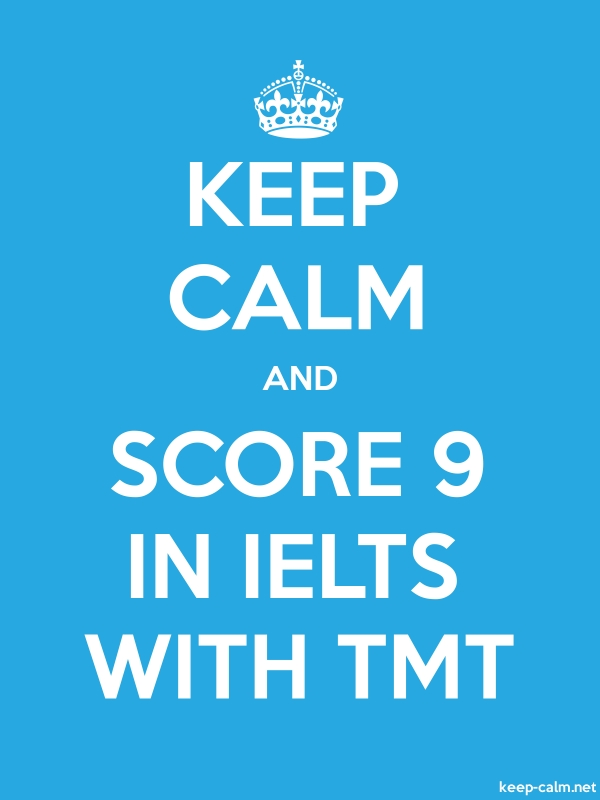 KEEP CALM AND SCORE 9 IN IELTS WITH TMT - white/blue - Default (600x800)