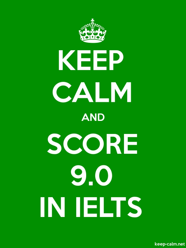 KEEP CALM AND SCORE 9.0 IN IELTS - white/green - Default (600x800)