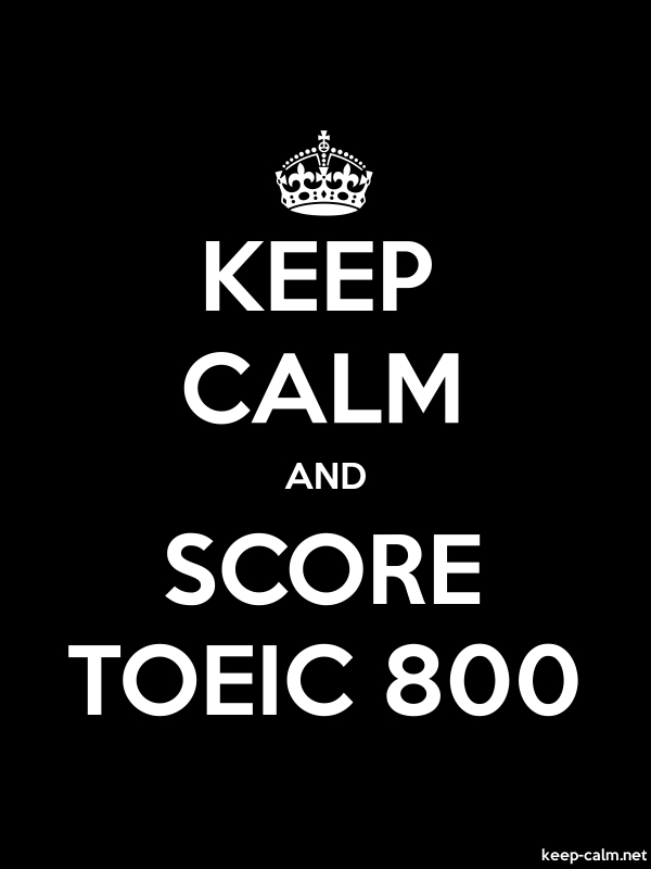 KEEP CALM AND SCORE TOEIC 800 - white/black - Default (600x800)