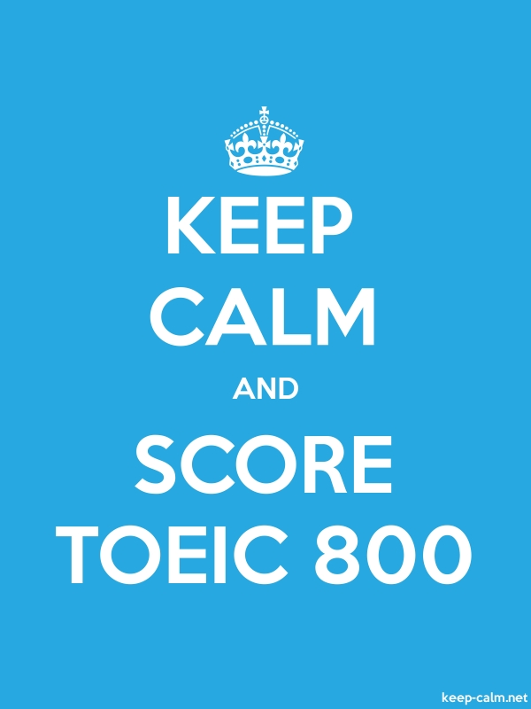 KEEP CALM AND SCORE TOEIC 800 - white/blue - Default (600x800)