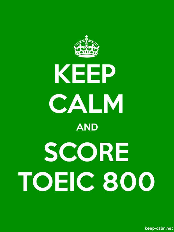 KEEP CALM AND SCORE TOEIC 800 - white/green - Default (600x800)