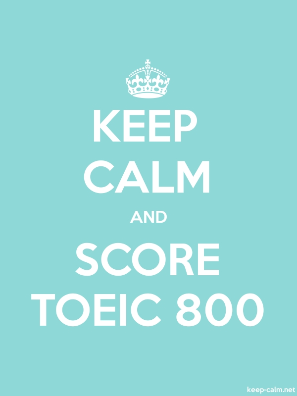 KEEP CALM AND SCORE TOEIC 800 - white/lightblue - Default (600x800)