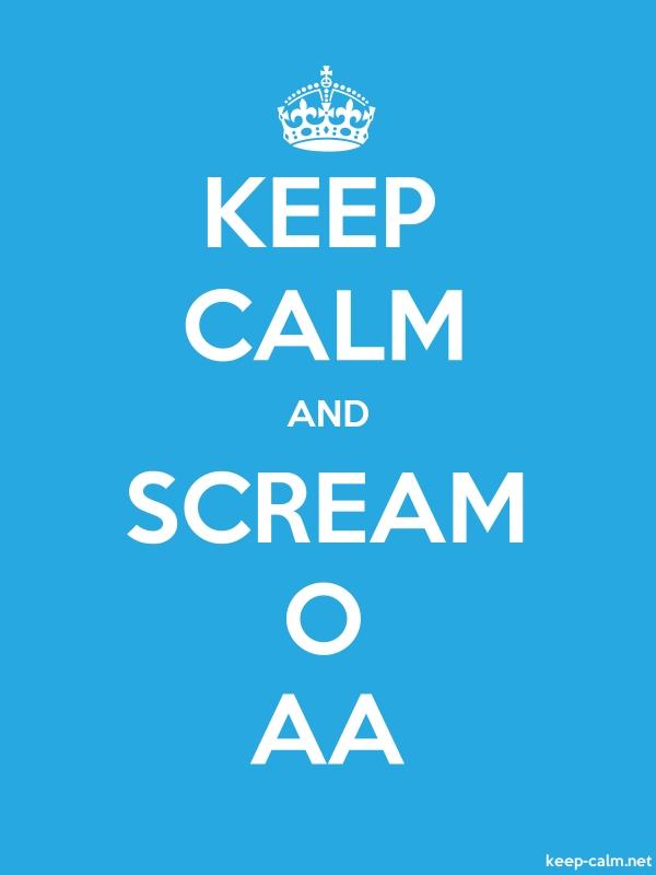 KEEP CALM AND SCREAM O AA - white/blue - Default (600x800)