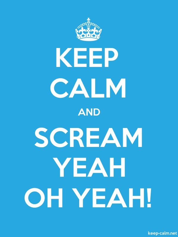KEEP CALM AND SCREAM YEAH OH YEAH! - white/blue - Default (600x800)