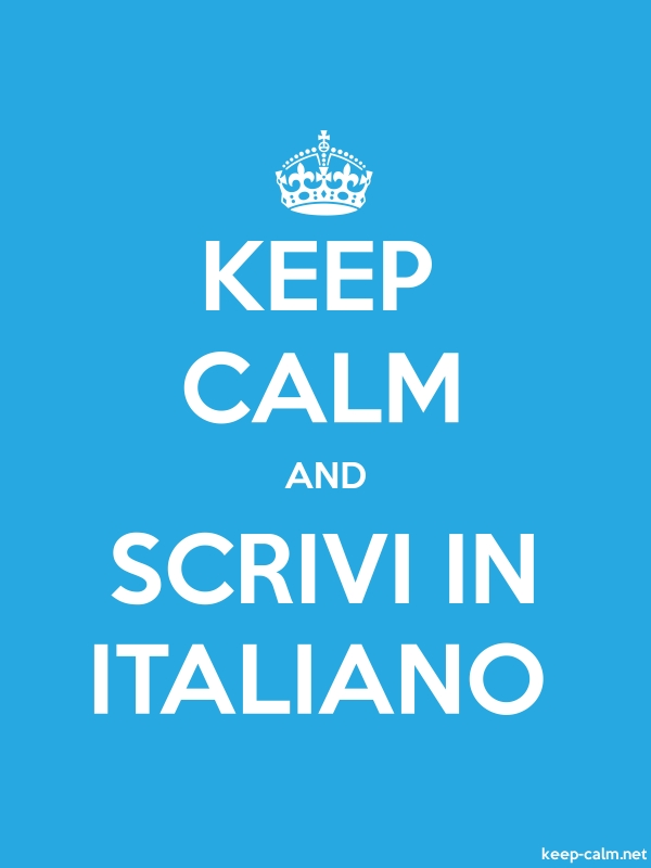 KEEP CALM AND SCRIVI IN ITALIANO - white/blue - Default (600x800)