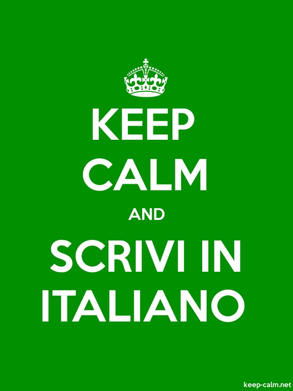 KEEP CALM AND SCRIVI IN ITALIANO - white/green - Default (600x800)