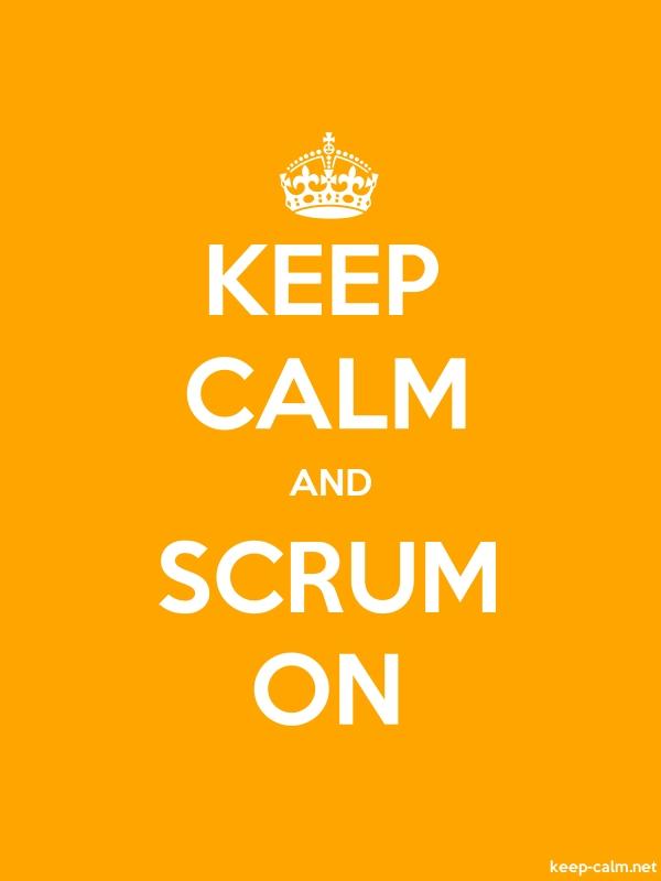 KEEP CALM AND SCRUM ON - white/orange - Default (600x800)