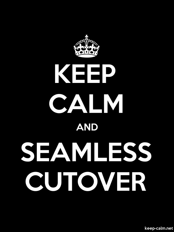KEEP CALM AND SEAMLESS CUTOVER - white/black - Default (600x800)