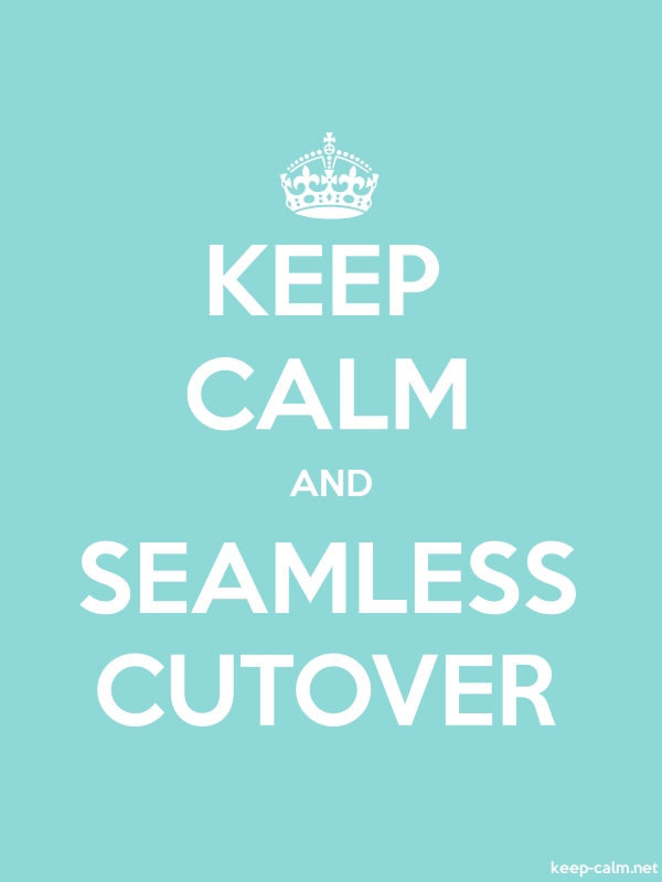 KEEP CALM AND SEAMLESS CUTOVER - white/lightblue - Default (600x800)