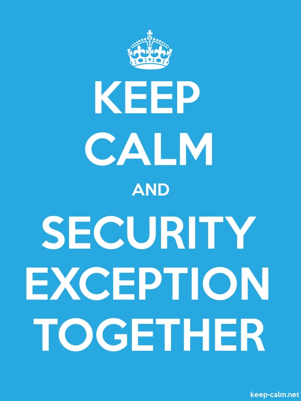 KEEP CALM AND SECURITY EXCEPTION TOGETHER - white/blue - Default (600x800)