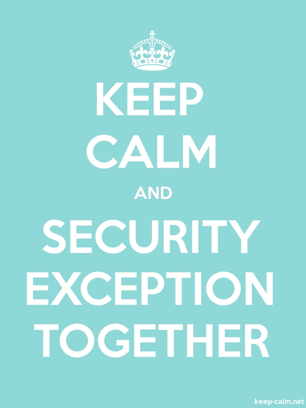 KEEP CALM AND SECURITY EXCEPTION TOGETHER - white/lightblue - Default (600x800)