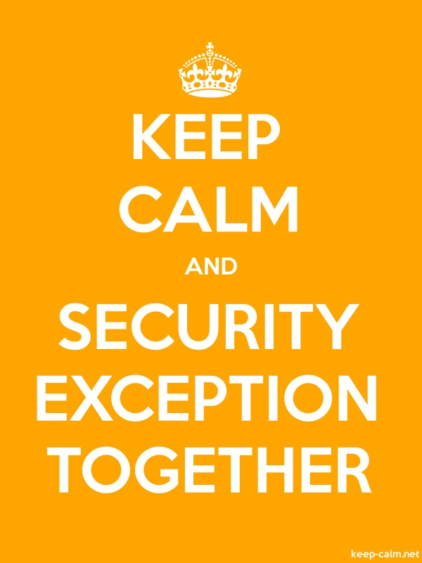 KEEP CALM AND SECURITY EXCEPTION TOGETHER - white/orange - Default (600x800)