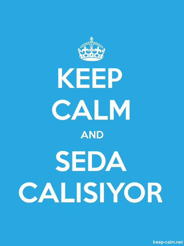 KEEP CALM AND SEDA CALISIYOR - white/blue - Default (600x800)