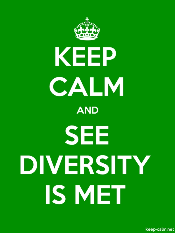 KEEP CALM AND SEE DIVERSITY IS MET - white/green - Default (600x800)