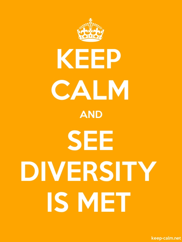 KEEP CALM AND SEE DIVERSITY IS MET - white/orange - Default (600x800)