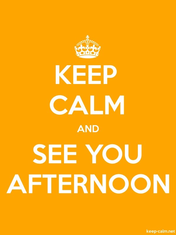 KEEP CALM AND SEE YOU AFTERNOON - white/orange - Default (600x800)