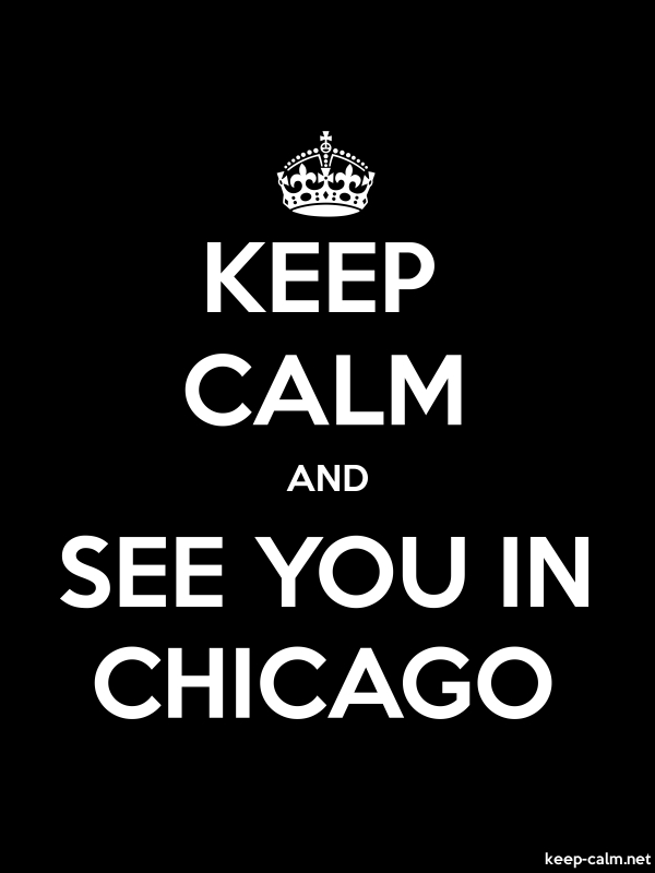 KEEP CALM AND SEE YOU IN CHICAGO - white/black - Default (600x800)