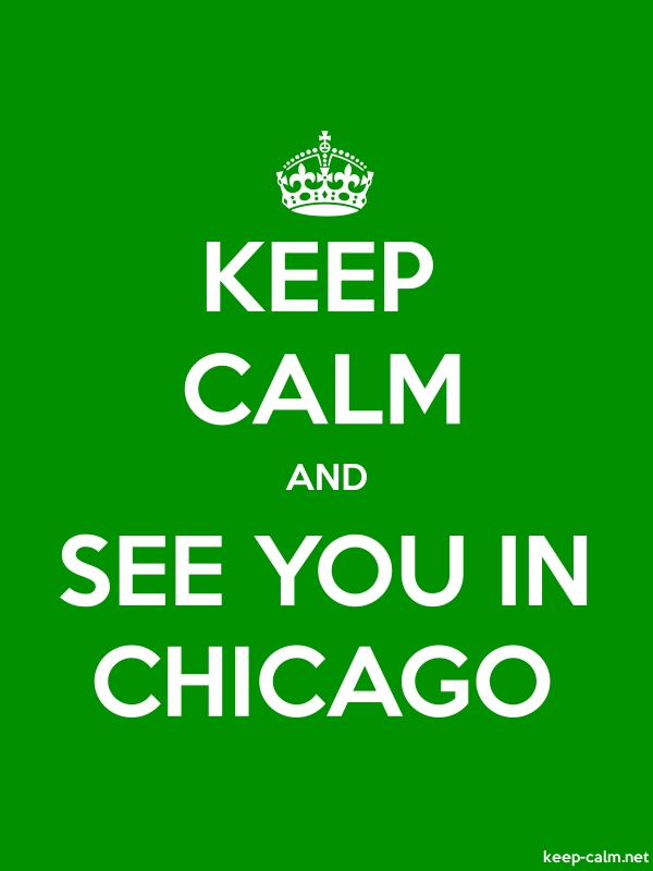 KEEP CALM AND SEE YOU IN CHICAGO - white/green - Default (600x800)