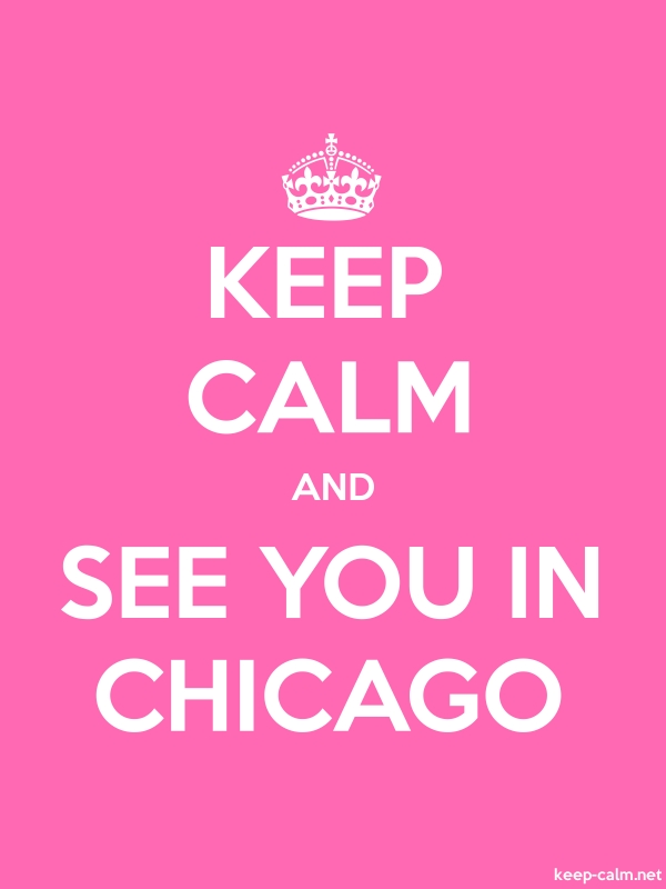 KEEP CALM AND SEE YOU IN CHICAGO - white/pink - Default (600x800)