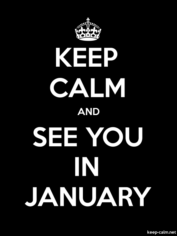KEEP CALM AND SEE YOU IN JANUARY - white/black - Default (600x800)